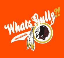 Whats gully? (REDSKINS)  Kids Tee