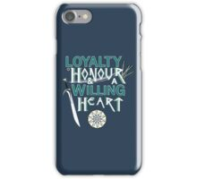 Loyalty, Honour and a Willing Heart iPhone Case/Skin