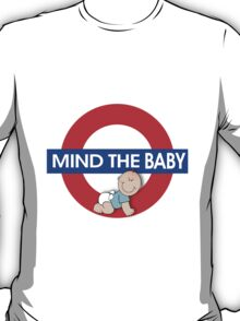 Mind The Baby T-Shirt