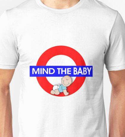 Mind The Baby Unisex T-Shirt