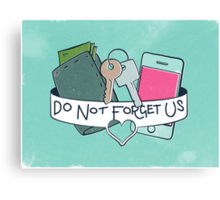 Do Not Forget Us  Canvas Print
