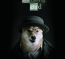 Barking Bad Poster by Von-Grimm