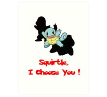 Squirtle I Choose You! Art Print