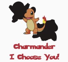 Charmander I Choose You! by rattenzadel