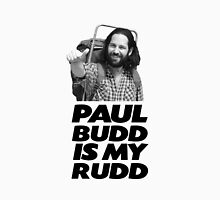 Paul Budd is my Rudd Unisex T-Shirt