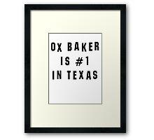 Ox Baker Is #1 In Texas Framed Print