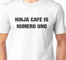 Ninja Cafe Is Numero Uno Unisex T-Shirt