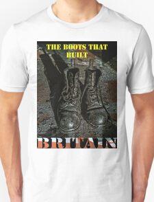 The Boots That Built Britain Unisex T-Shirt