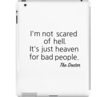 I'm not scared of Hell... iPad Case/Skin