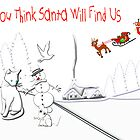 Do You Think Santa Will Find Us - Christmas card by Dennis Melling