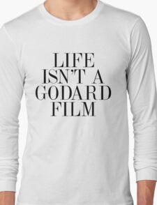 Life isn't a Godard film Long Sleeve T-Shirt