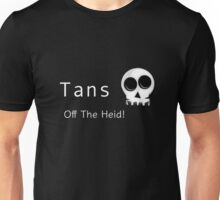 Tans - Off The Head Unisex T-Shirt