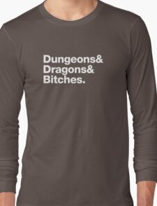 Dungeons & Dragons & Bitches (Helvetica) Long Sleeve T-Shirt