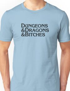 Dungeons & Dragons & Bitches Unisex T-Shirt