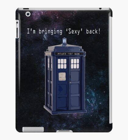 Doctor Who - Bringing Sexy back! iPad Case/Skin