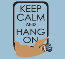 keep calm and hang on happy sloth by BigMRanch