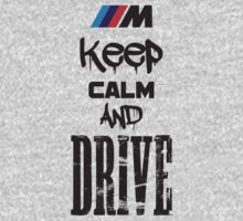 Keep Calm And Drive by GKuzmanov