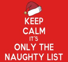 Keep Calm it's Only the Naughty List by MoonFetus