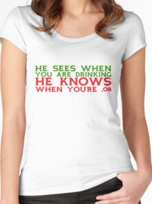 He sees when you are drinking, he knows when you're .08 Women's Fitted Scoop T-Shirt