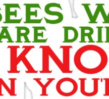 He sees when you are drinking, he knows when you're .08 Sticker