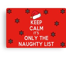Keep Calm it's Only the Naughty List Canvas Print