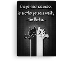 One Persons Craziness Canvas Print