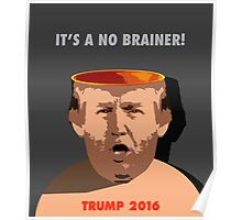 It's A No Brainer! Poster
