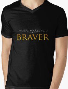 Music makes you Braver Mens V-Neck T-Shirt