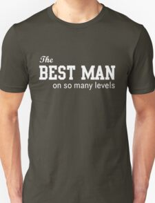 The best man on so many levels T-Shirt