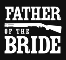 Father of the Bride (w/Shotgun) by bridal