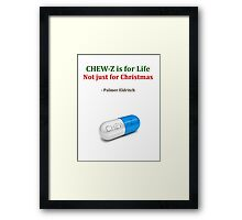 CHEW-Z is for Life Framed Print