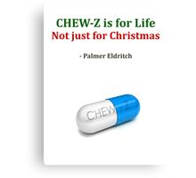 CHEW-Z is for Life Canvas Print