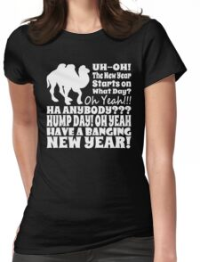 New Years Day Hump Day T Shirt Womens Fitted T-Shirt