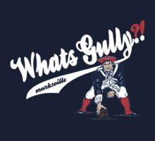 Whats gully? (PATRIOTS)  by Diggsrio