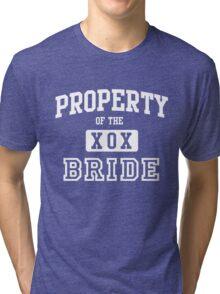 Property of the Bride XOX Tri-blend T-Shirt