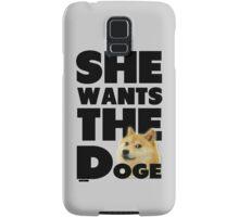 She Wants The Doge Samsung Galaxy Case/Skin
