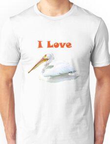I Love Pelicans Unisex T-Shirt