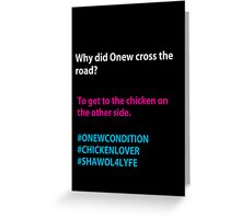Why Did Onew Cross the Road? Greeting Card