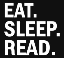 Eat Sleep Read by MajorNY