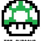 EAT SHROOMS by John Medbury (LAZY J Studios)