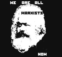 we are all marxists now by mdavis