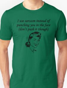 Sarcasm Instead Of Punching T-Shirt