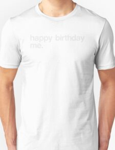 Happy birthday. T-Shirt