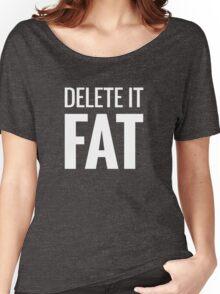 DELETE IT FAT Women's Relaxed Fit T-Shirt