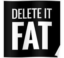 DELETE IT FAT Poster