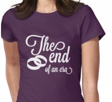 The end of an era Womens Fitted T-Shirt