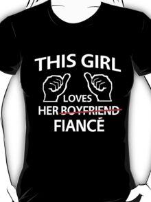 This girl loves her fiance T-Shirt