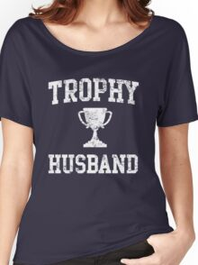 Trophy Husband Women's Relaxed Fit T-Shirt