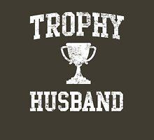 Trophy Husband Unisex T-Shirt