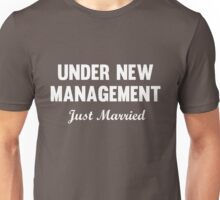 Under new management. Just married Unisex T-Shirt